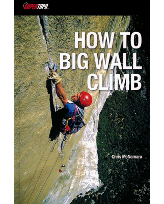 Supertopo Verlag - How to Big Wall Climb